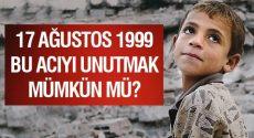 Unutmadık… Unutmayacağız… 17 Ağustos 1999 03.02…